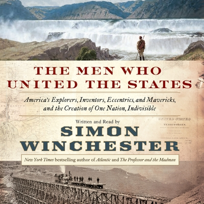 The Men Who United the States cover image