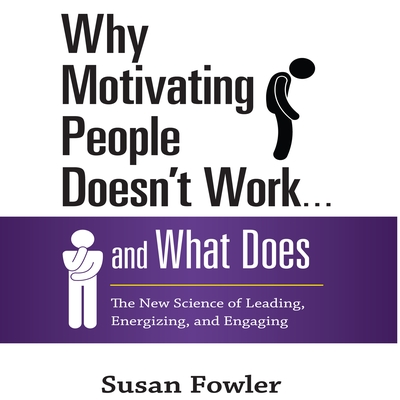 Why Motivating People Doesn't Work...and What Does cover image