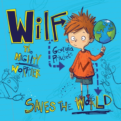Wilf The Mighty Worrier: Saves the World cover image