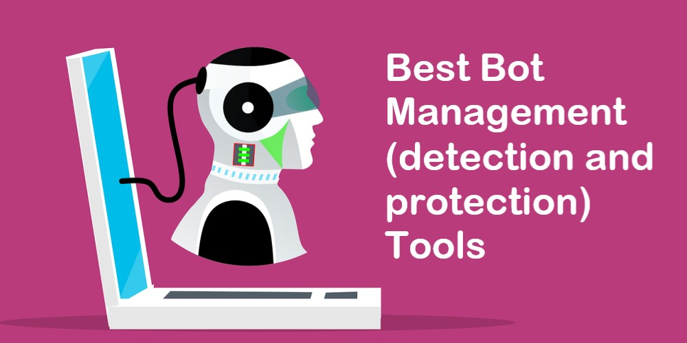 Top Bot Management (detection and protection) tools