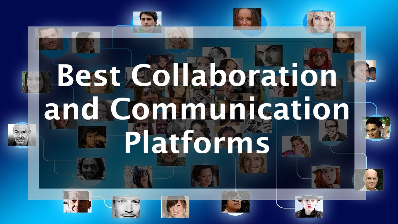 Best Business Collaboration and Communication Platforms
