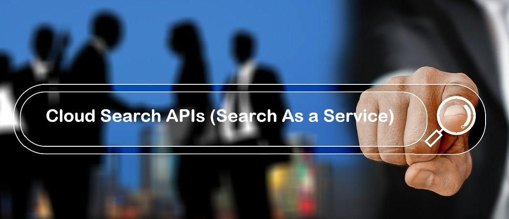 Best Cloud Search APIs (Search As a Service)