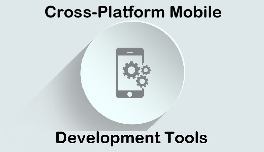 What are the Best Cross-Platform Mobile Development Tools (Android + IOS)?