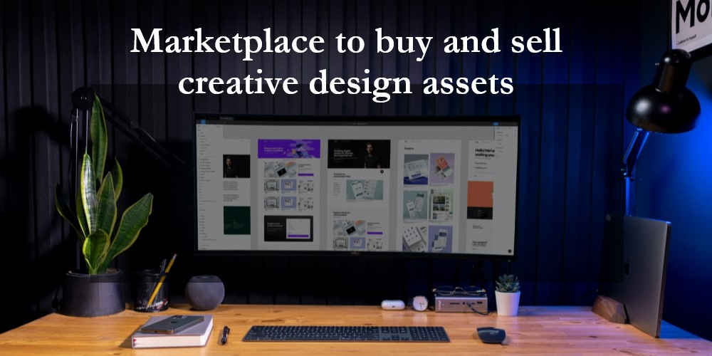 Marketplace to buy and sell creative design assets