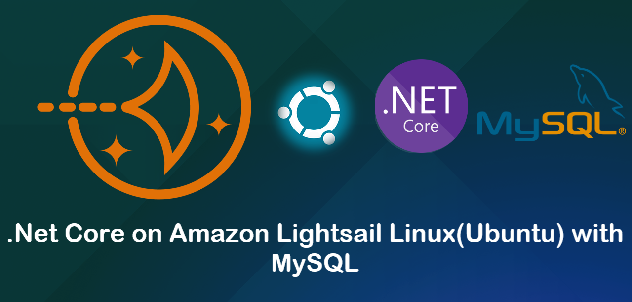 Hosting .Net Core on Linux(Ubuntu) Amazon AWS Lightsail with MySQL - A Complete Guide