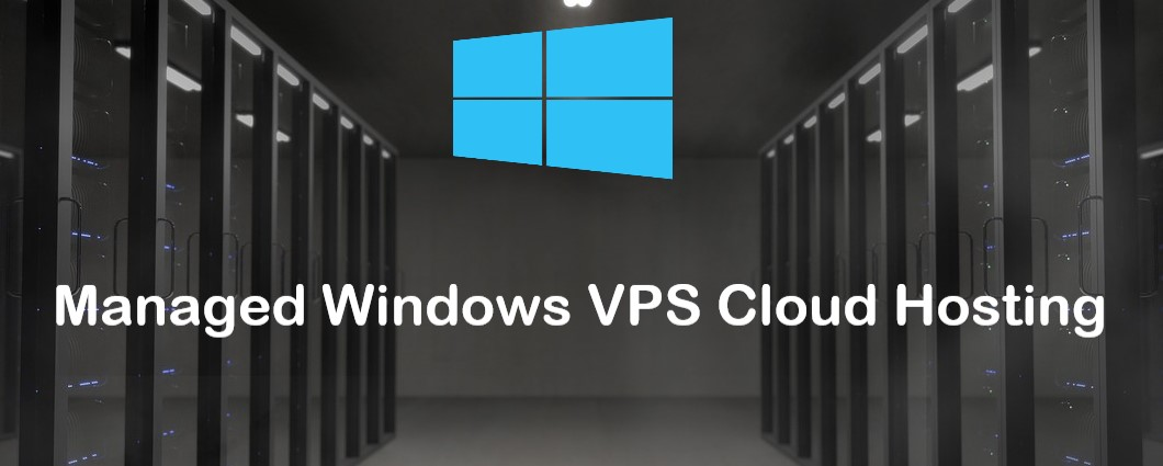 Managed Windows VPS Cloud Hosting