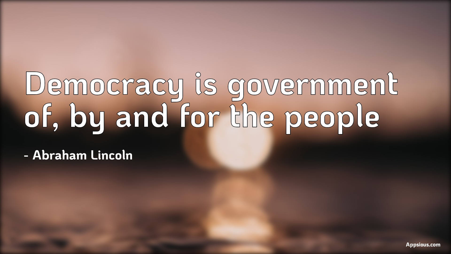Democracy is government of, by and for the people