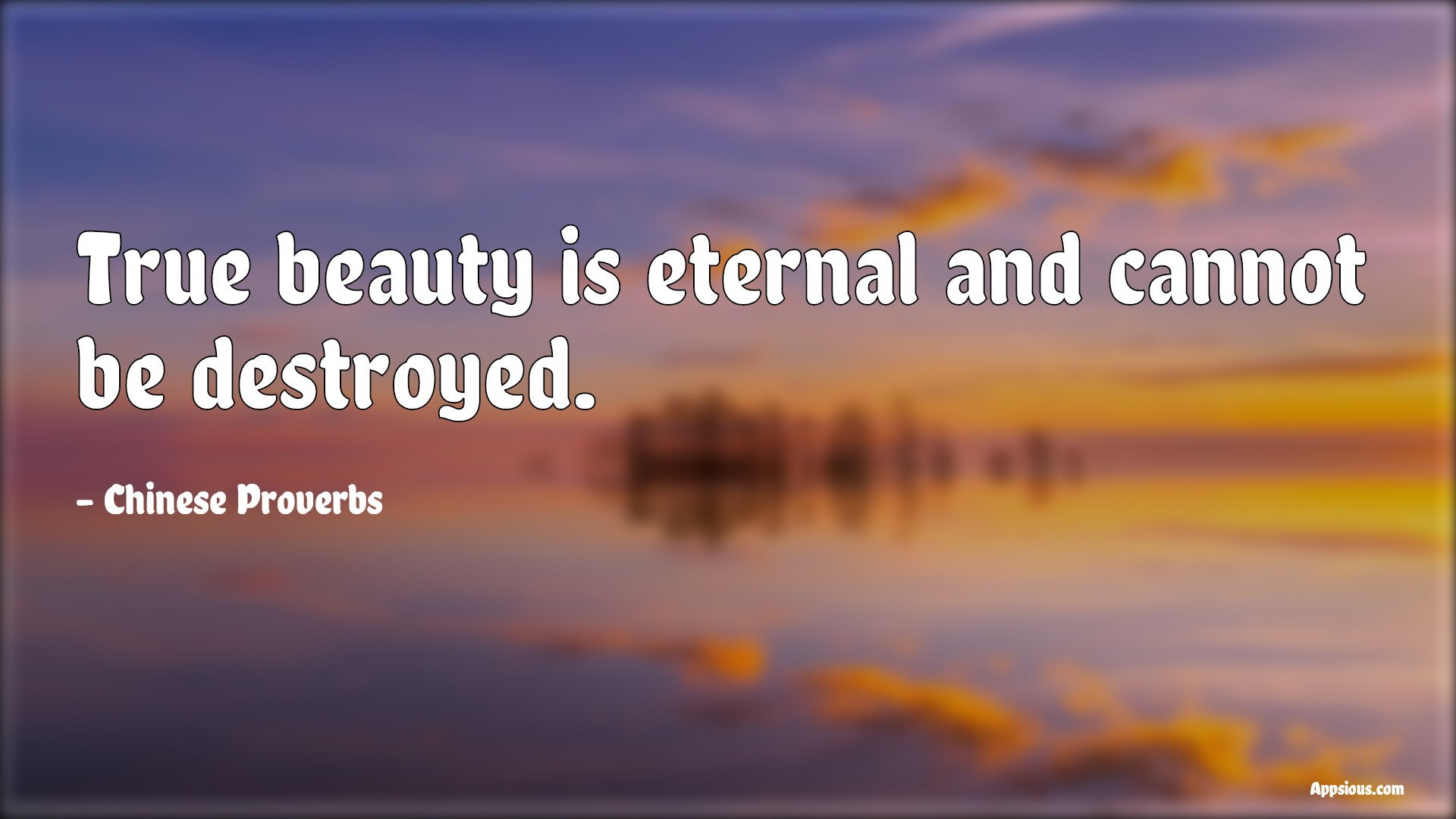 True beauty is eternal and cannot be destroyed.