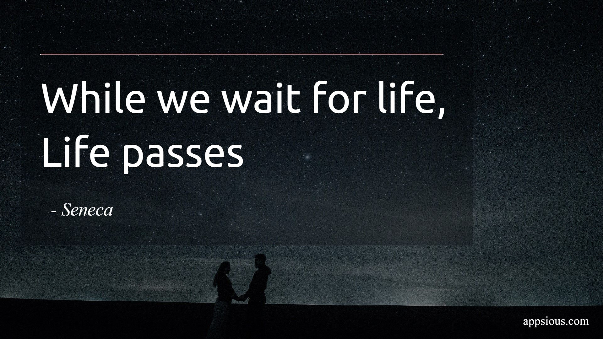 While we wait for life, Life passes