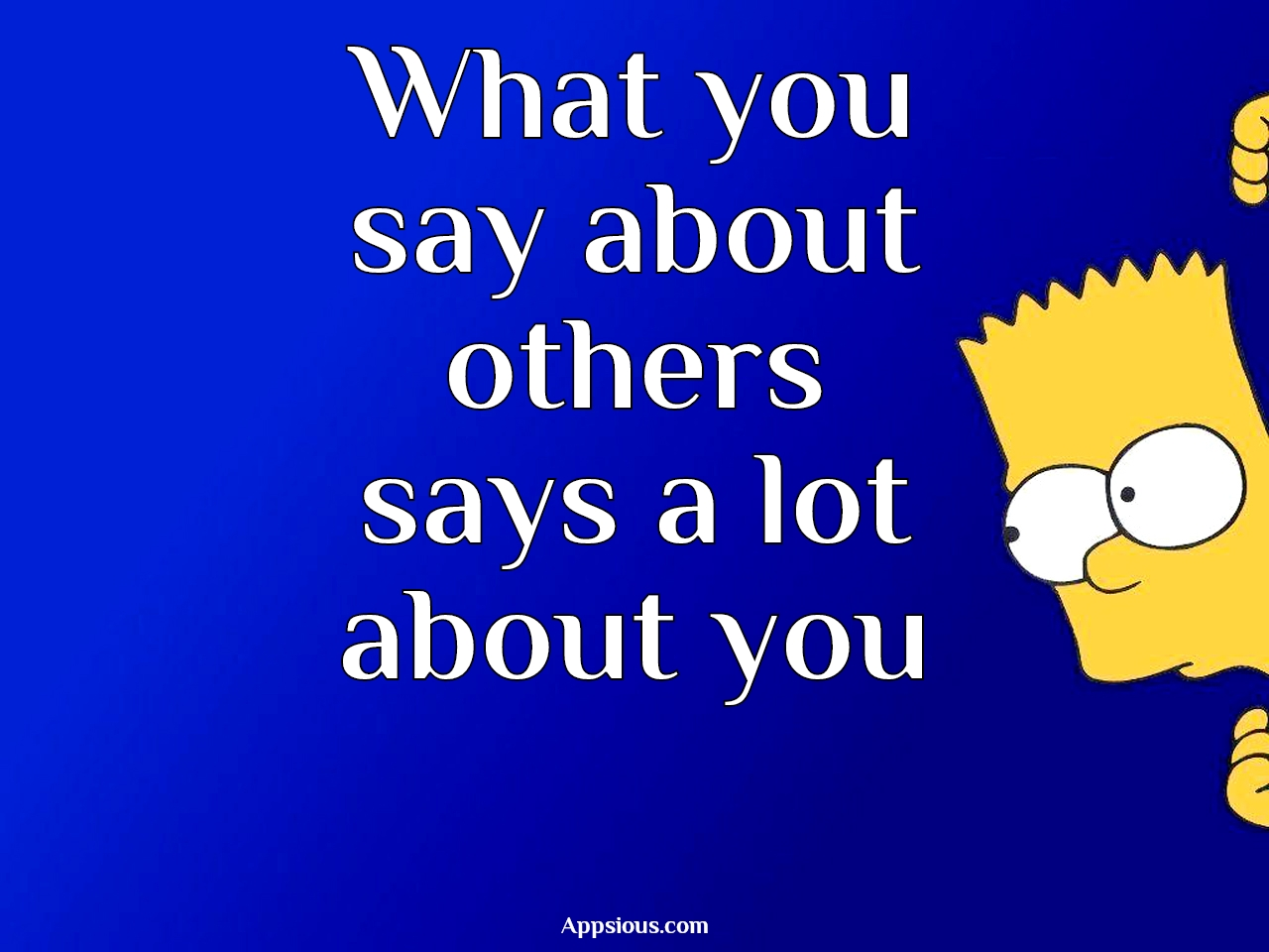 What you say about others says a lot about you