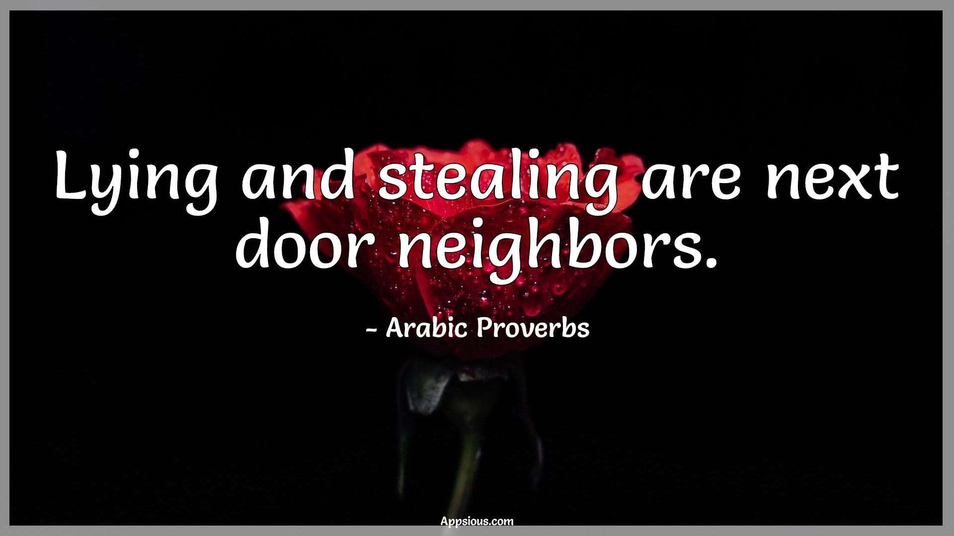 Lying and stealing are next door neighbors.