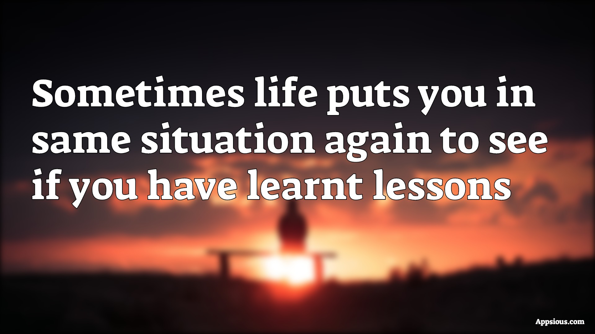 Sometimes life puts you in same situation again to see if you have learnt lessons