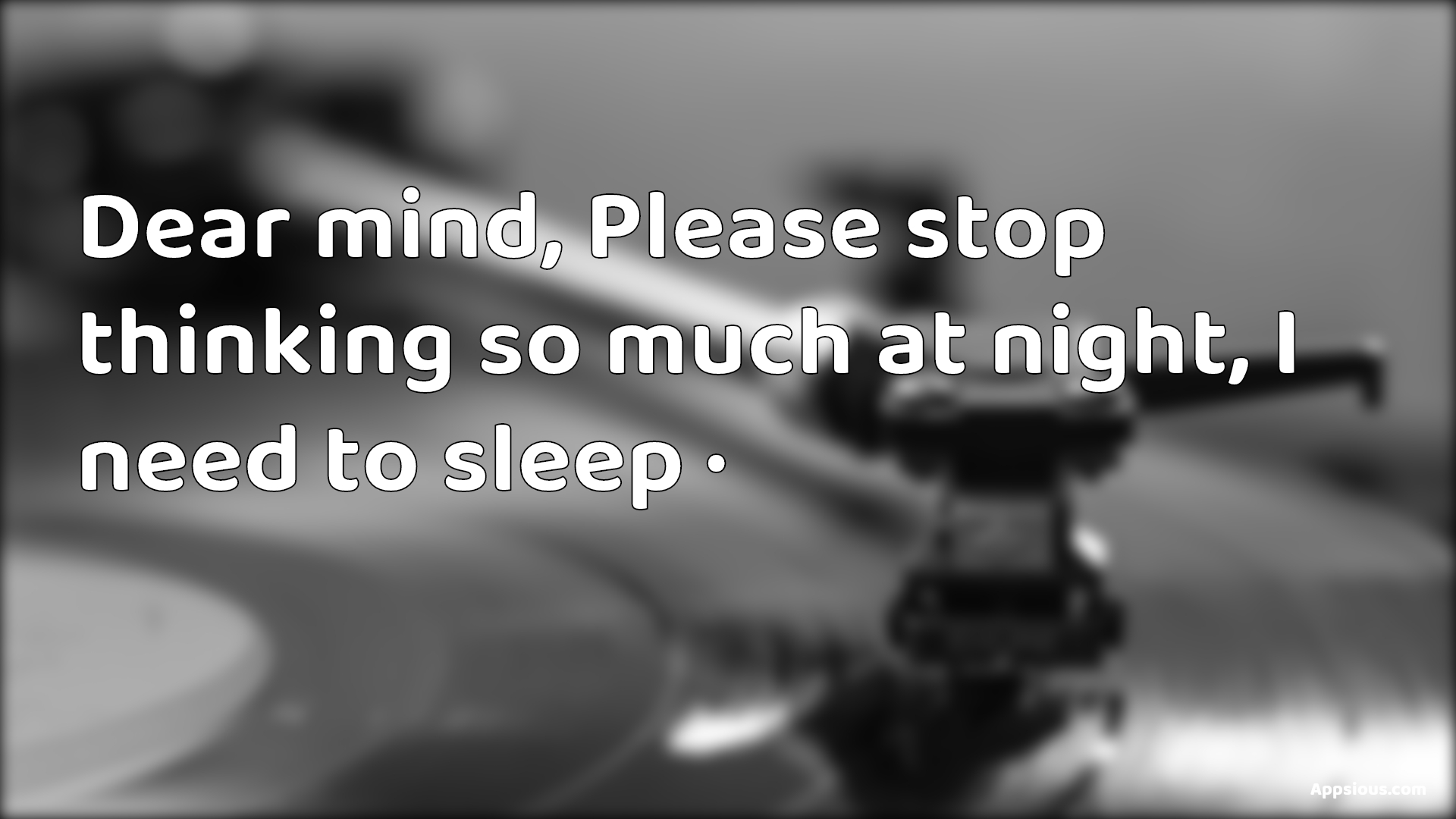 Dear mind, Please stop thinking so much at night, I need to sleep ·