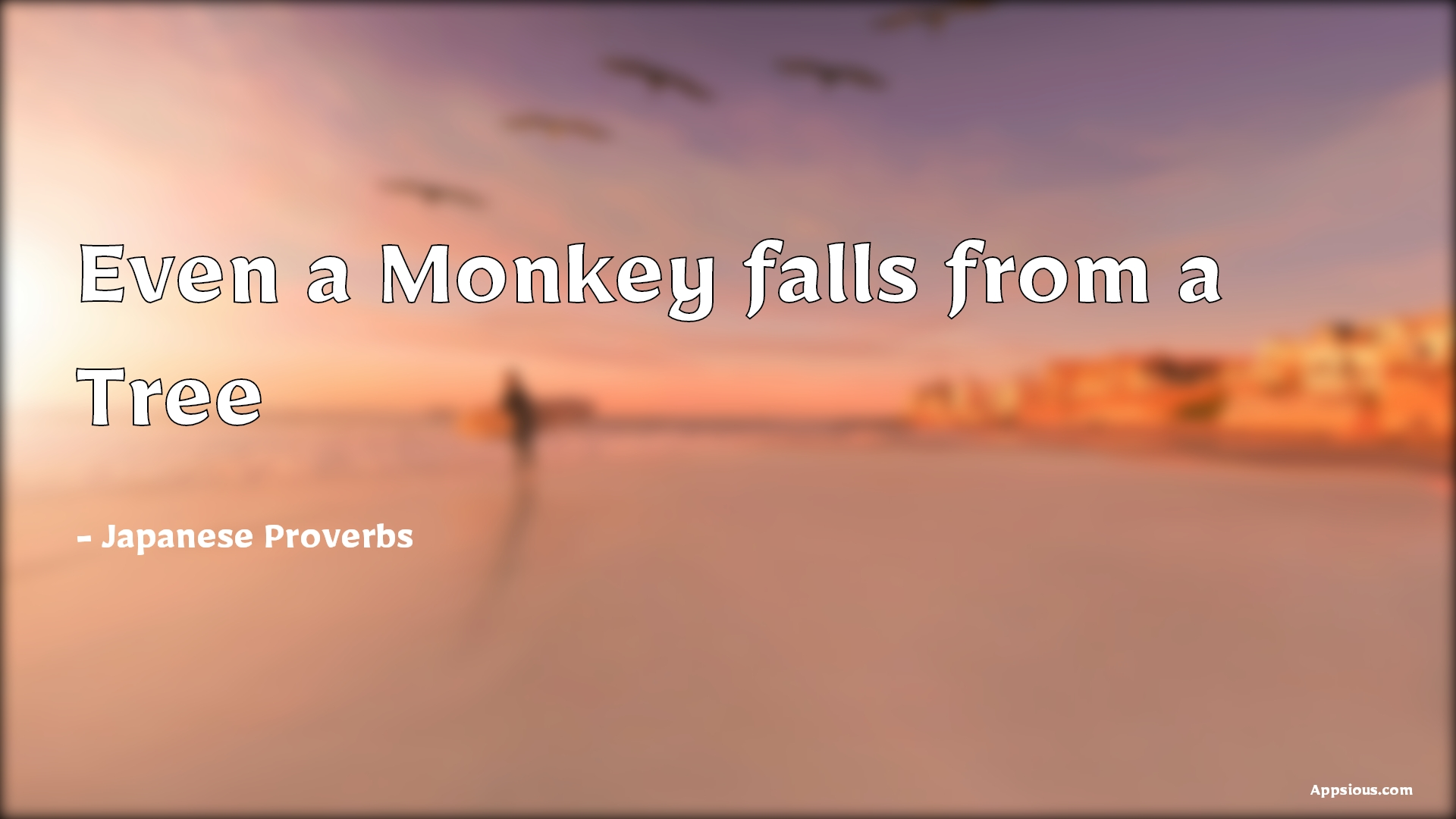Even a Monkey falls from a Tree