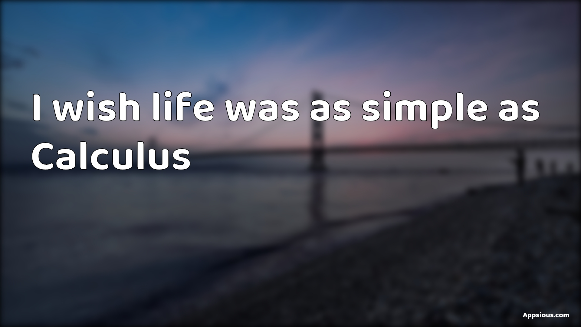 I wish life was as simple as Calculus