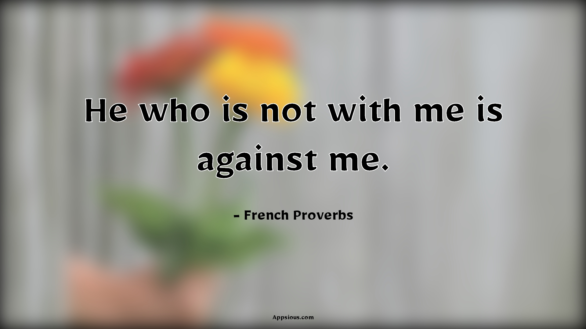 He who is not with me is against me.