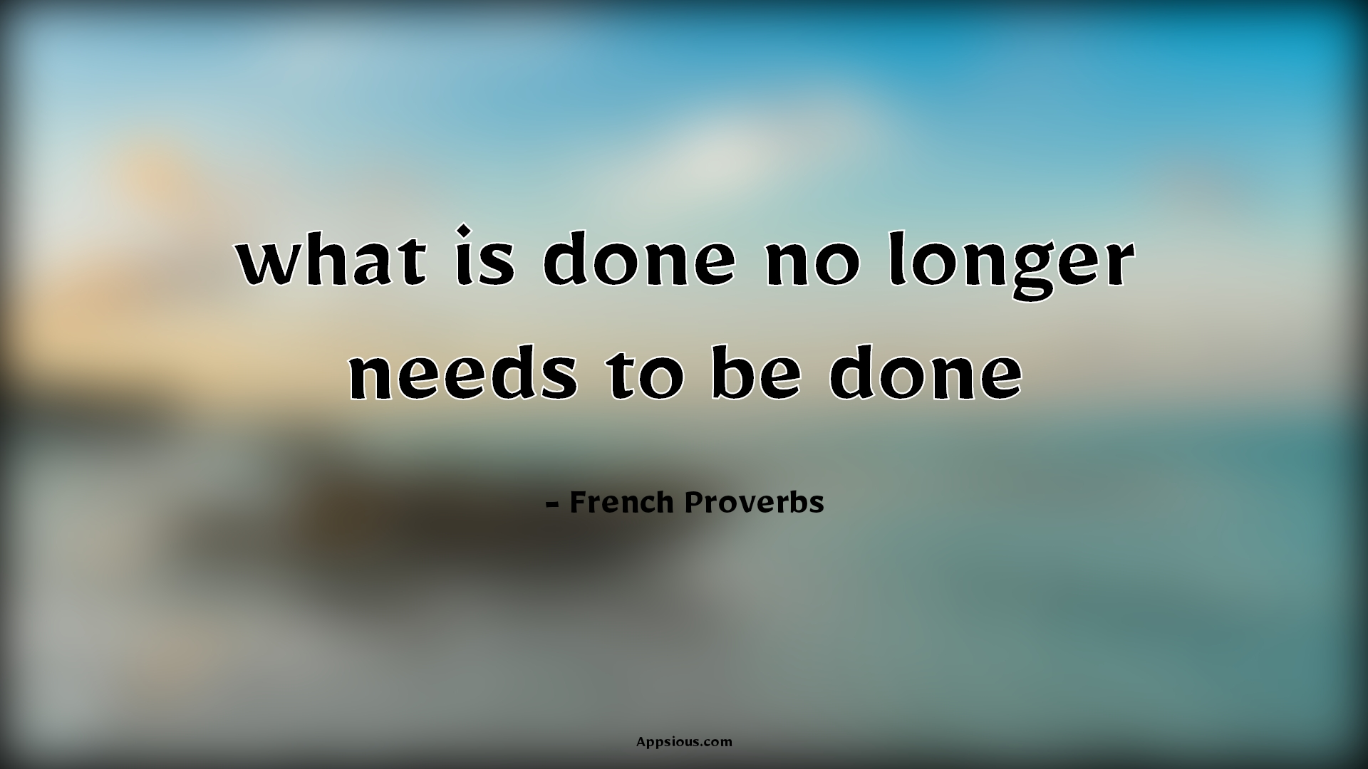 what is done no longer needs to be done
