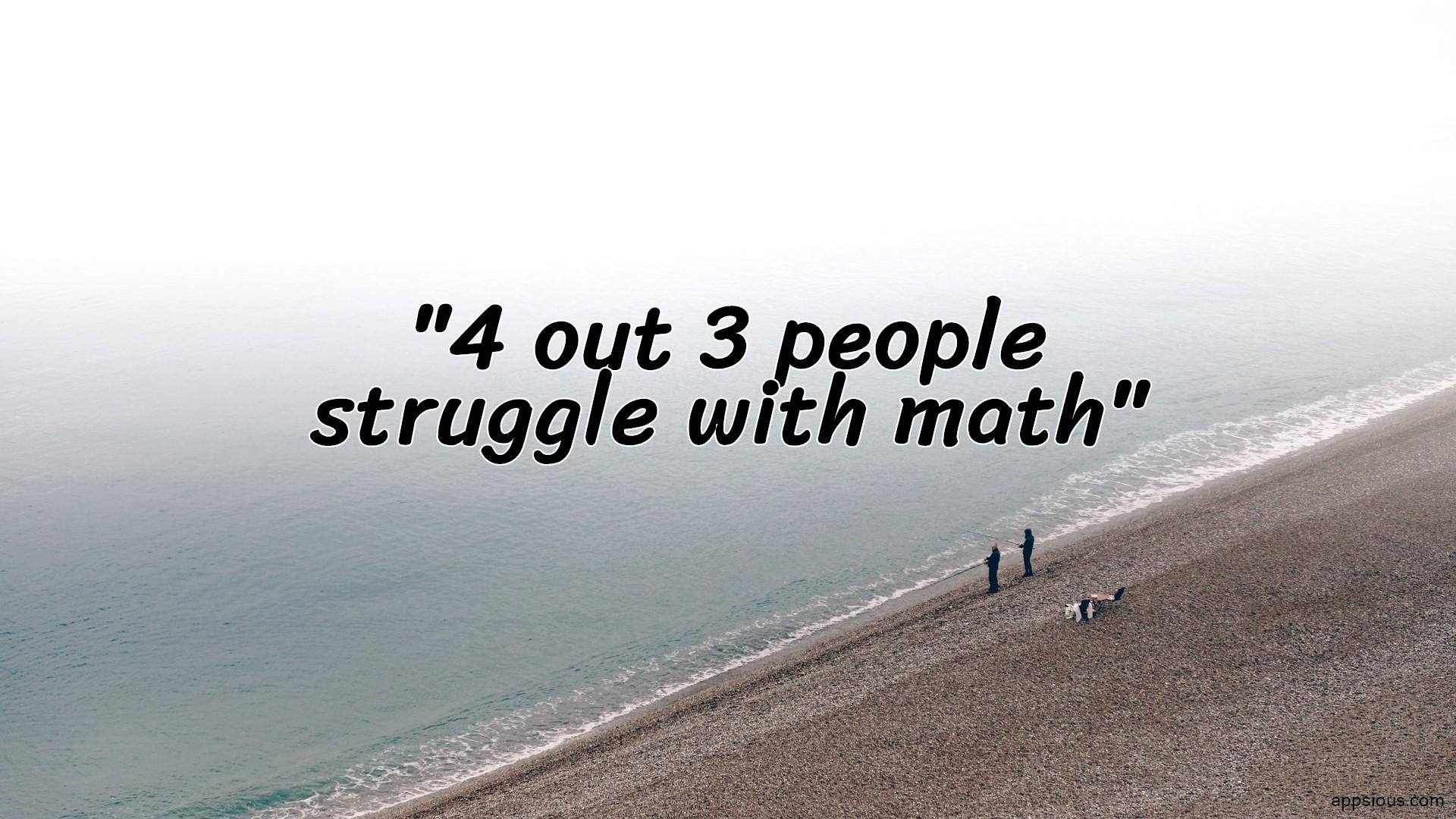 4 out 3 people struggle with math