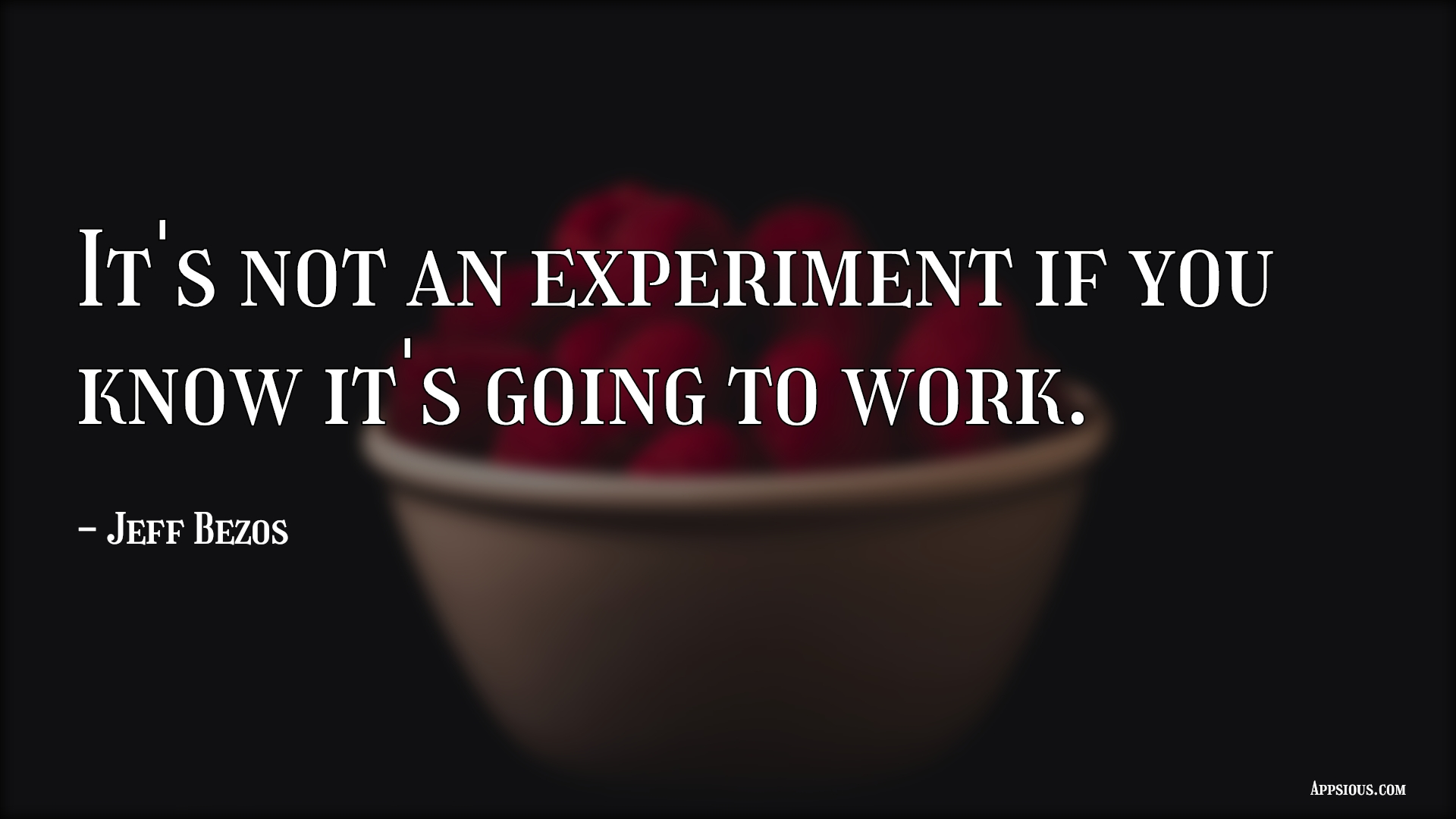 It's not an experiment if you know it's going to work.