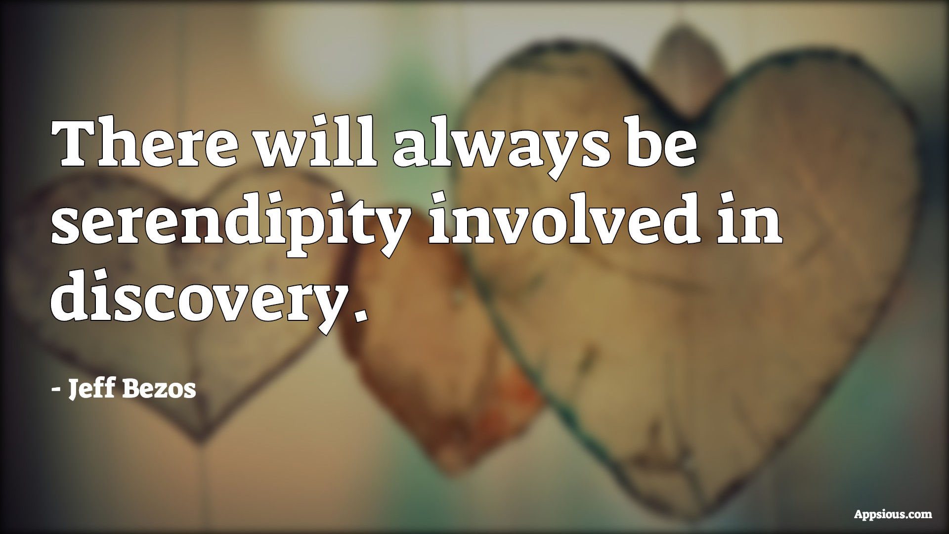 There will always be serendipity involved in discovery.