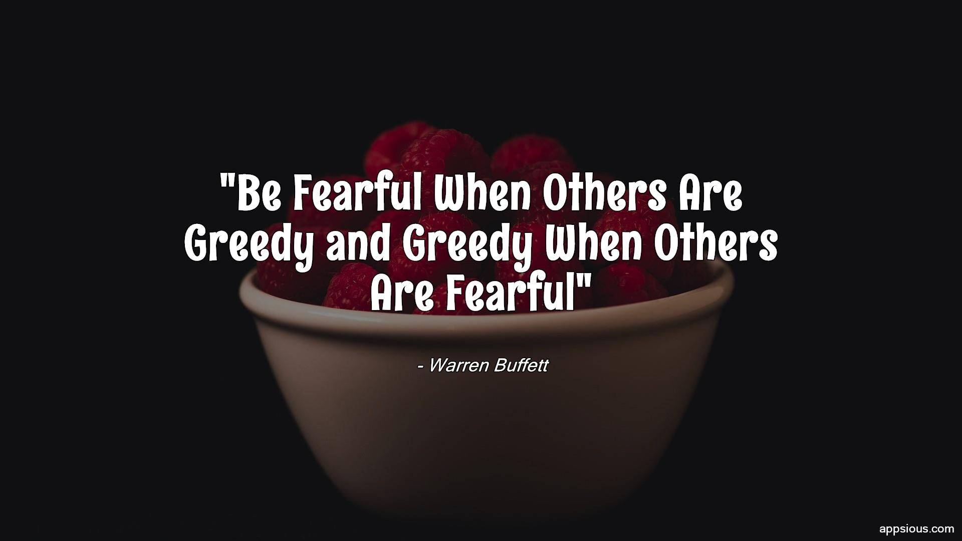 Be Fearful When Others Are Greedy and Greedy When Others Are Fearful