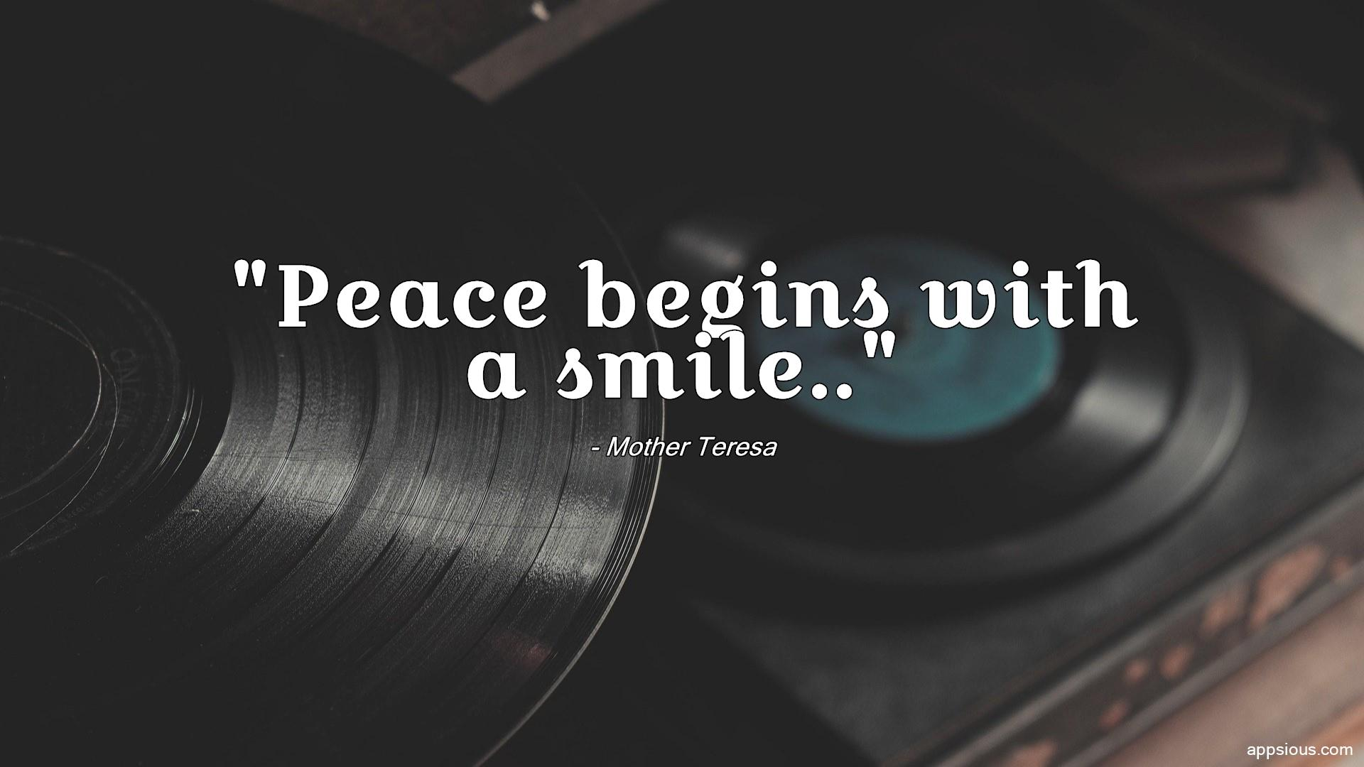 Peace begins with a smile..