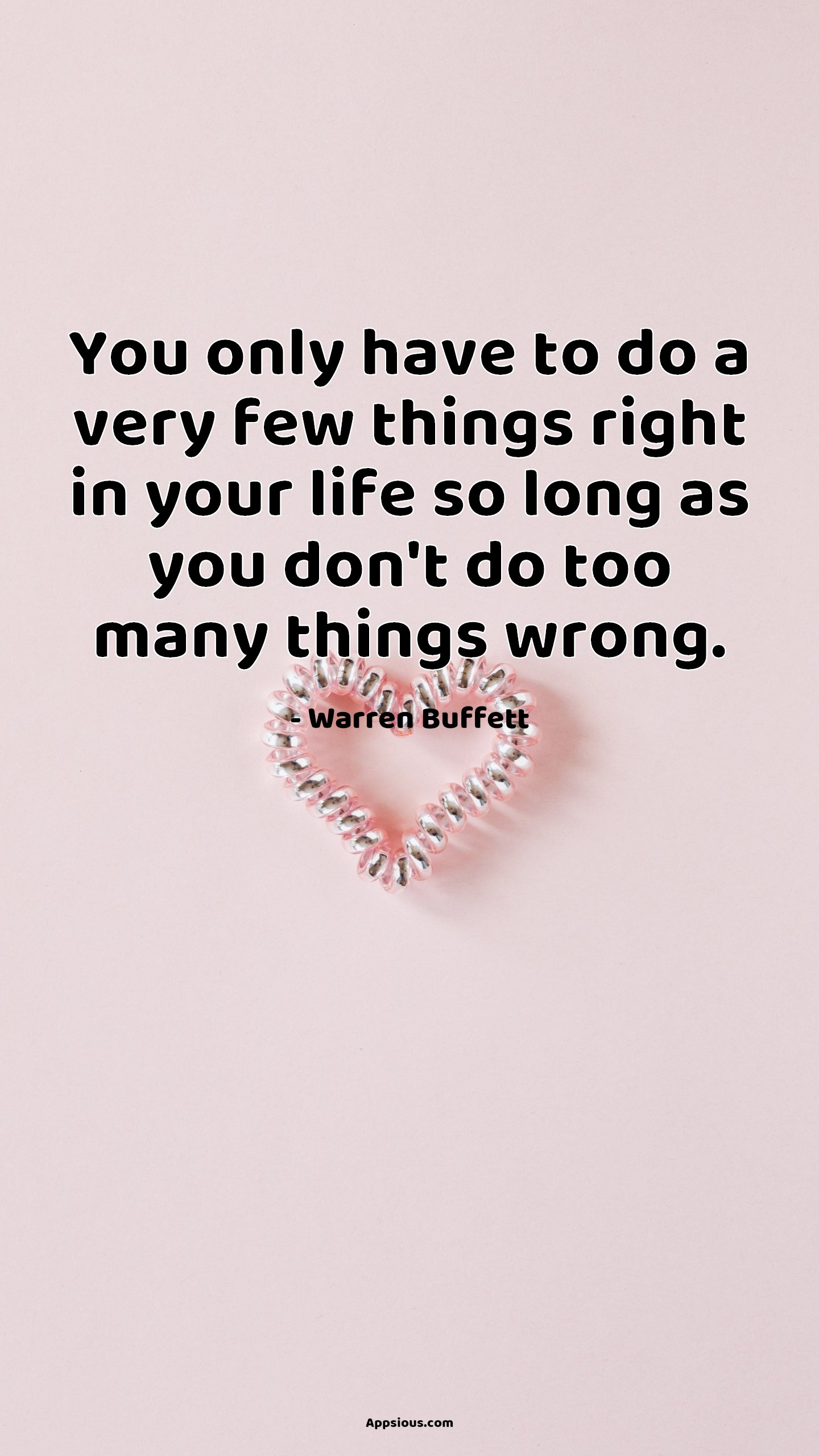 You only have to do a very few things right in your life so long as you don't do too many things wrong.