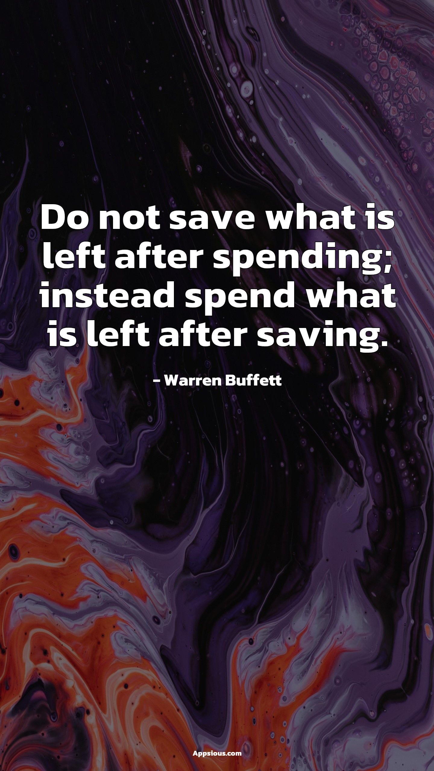 Do not save what is left after spending; instead spend what is left after saving.
