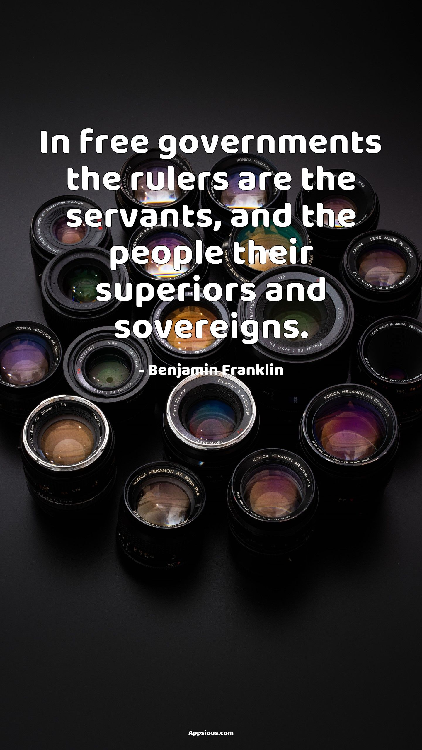 In free governments the rulers are the servants, and the people their superiors and sovereigns.