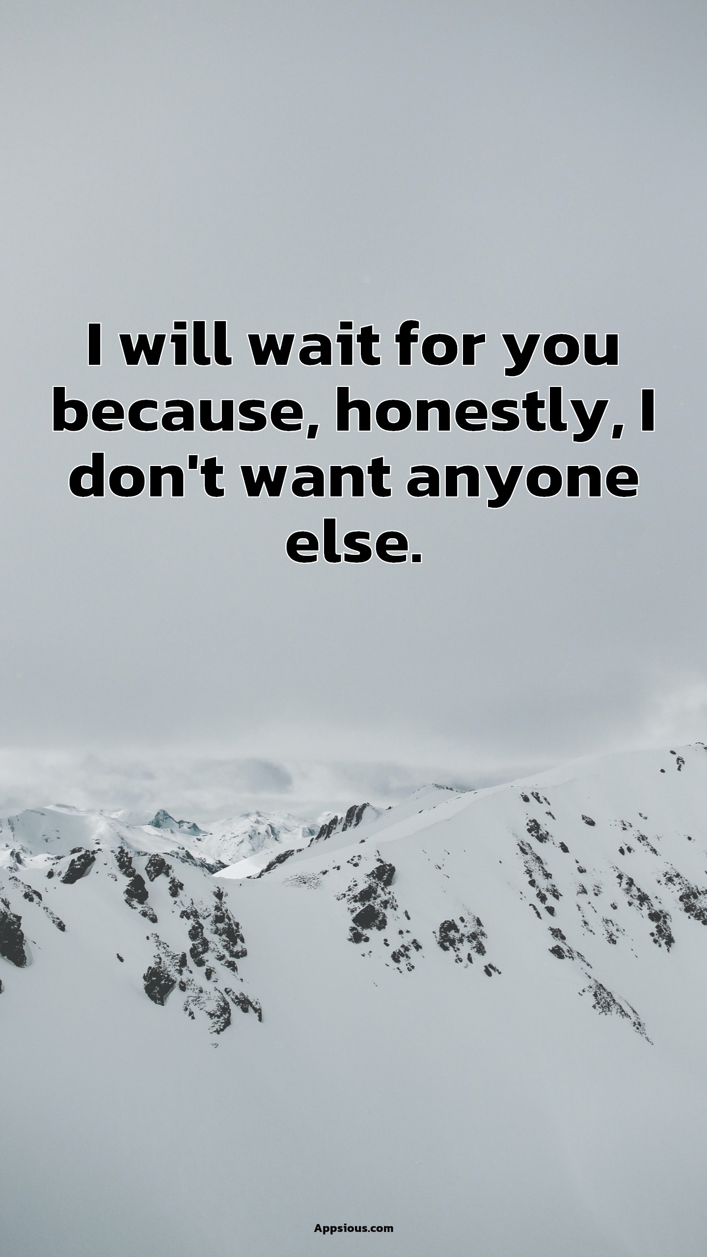 I will wait for you because, honestly, I don't want anyone else.