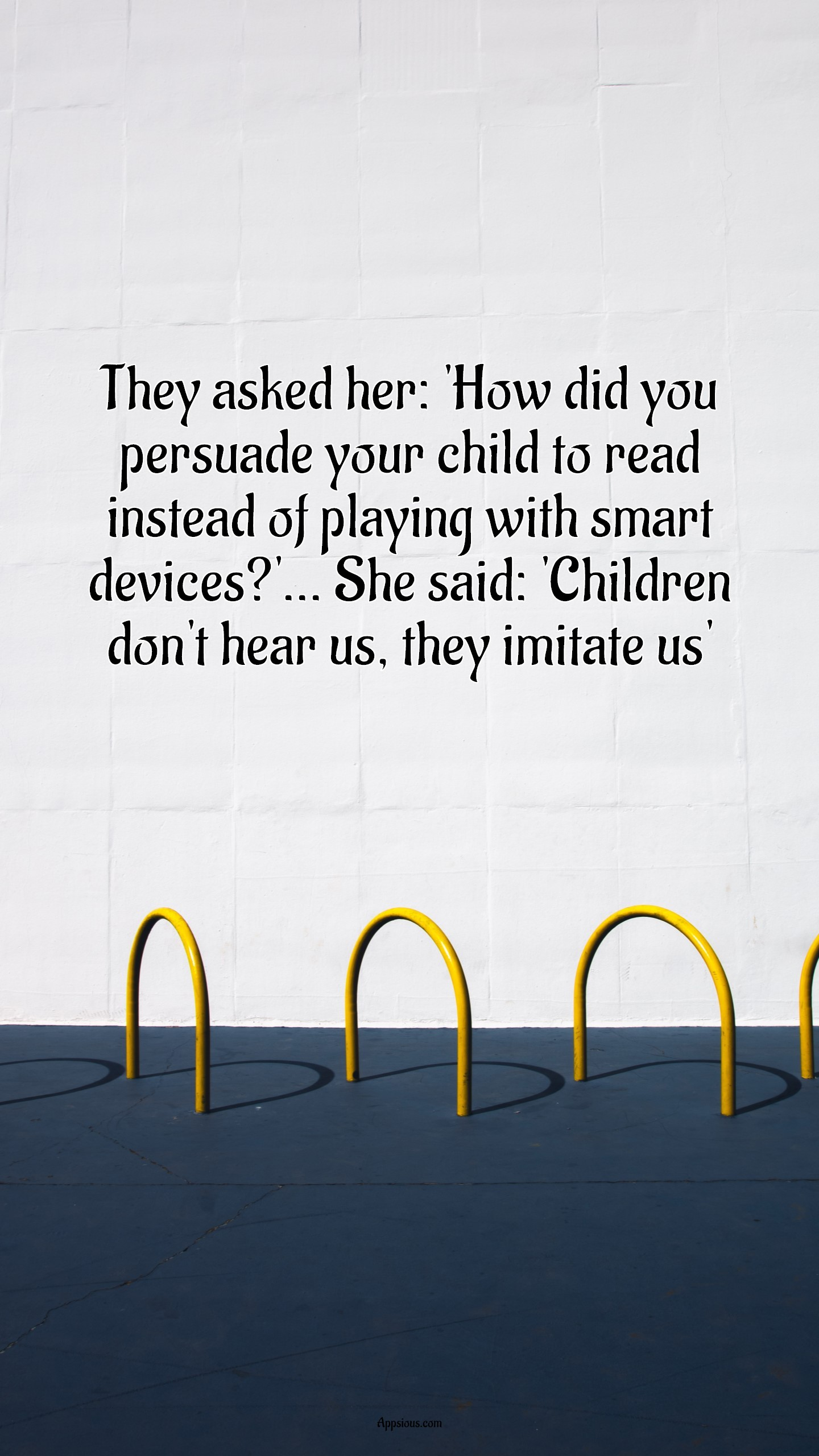 They asked her: 'How did you persuade your child to read instead of playing with smart devices?'... She said: 'Children don't hear us, they imitate us'