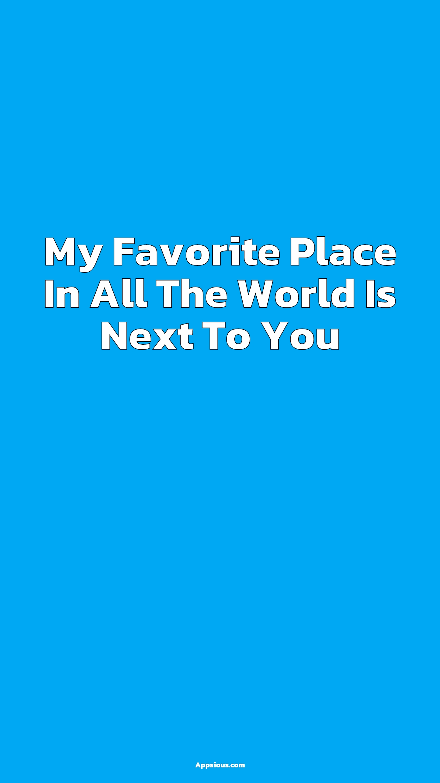 My Favorite Place In All The World Is Next To You