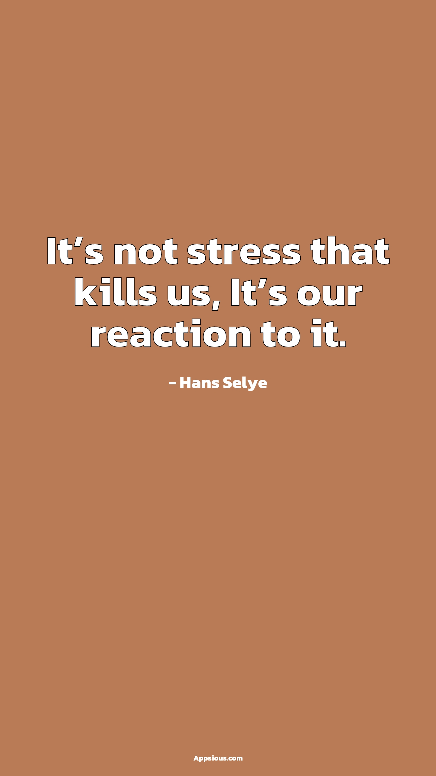 It's not stress that kills us, It's our reaction to it.