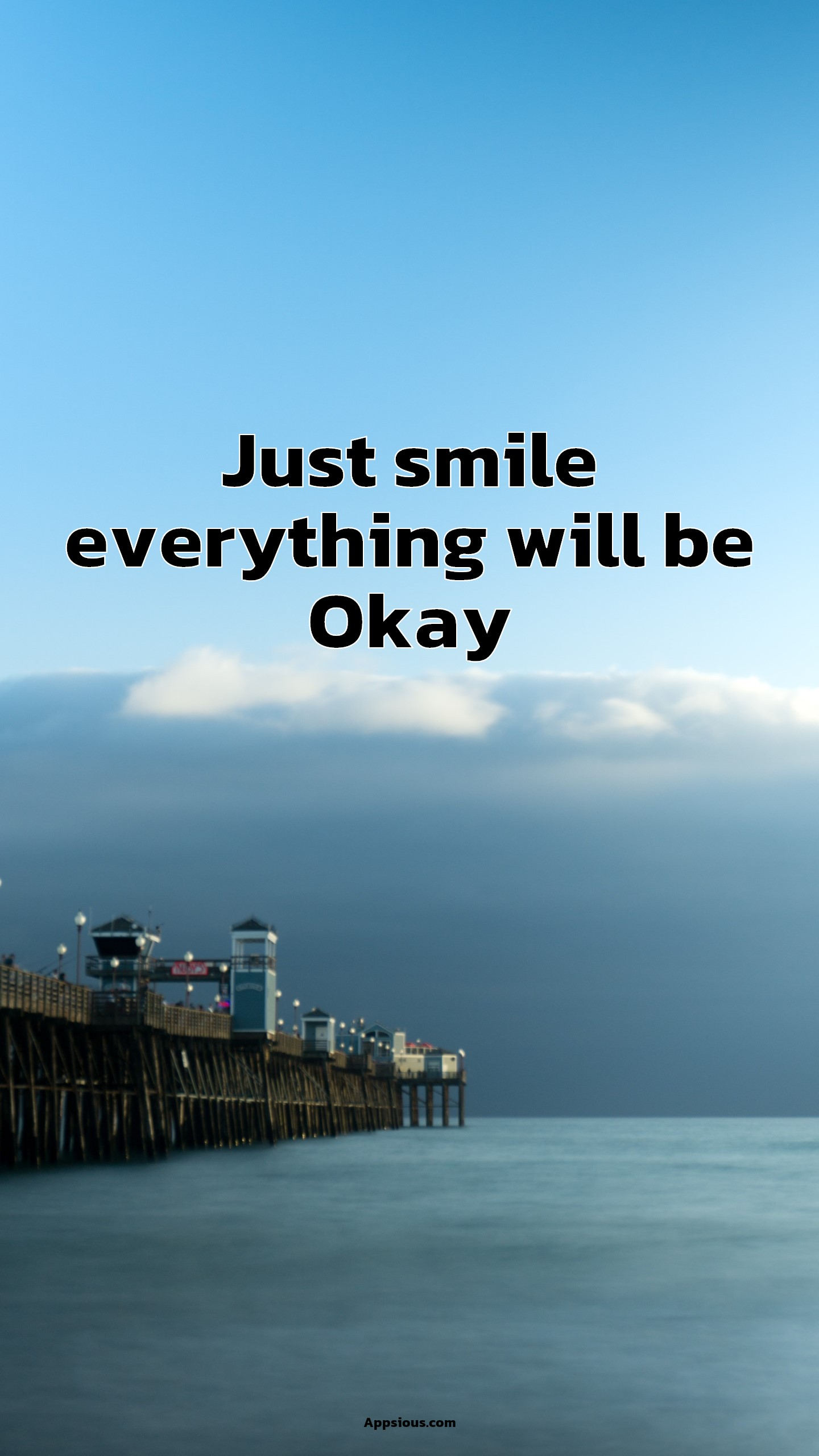 Just smile everything will be Okay