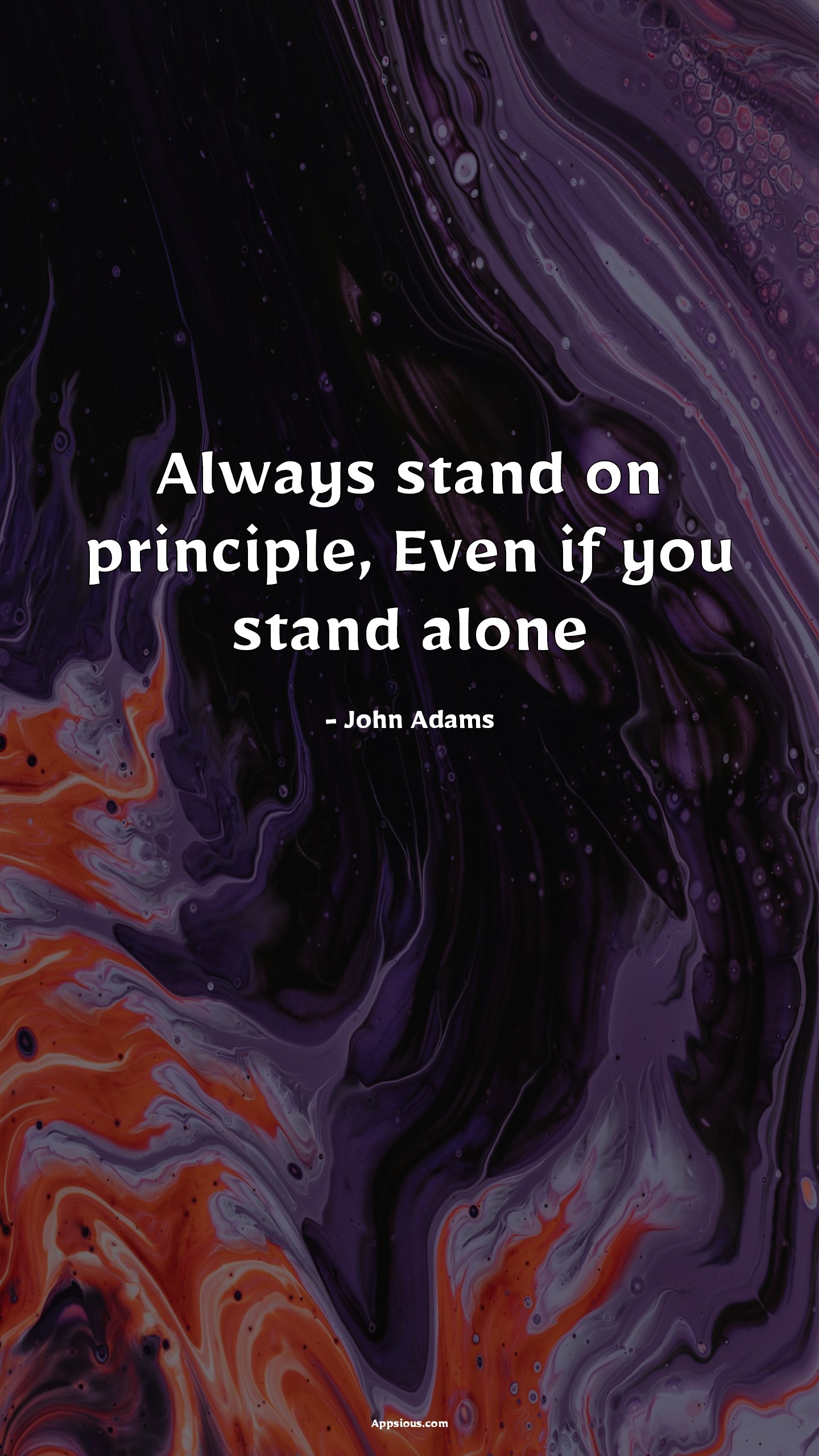 Always stand on principle, Even if you stand alone
