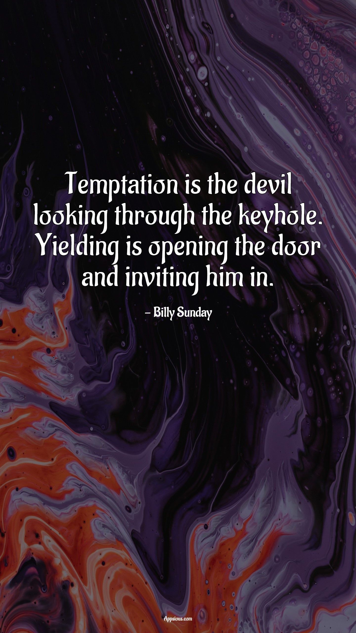Temptation is the devil looking through the keyhole. Yielding is opening the door and inviting him in.