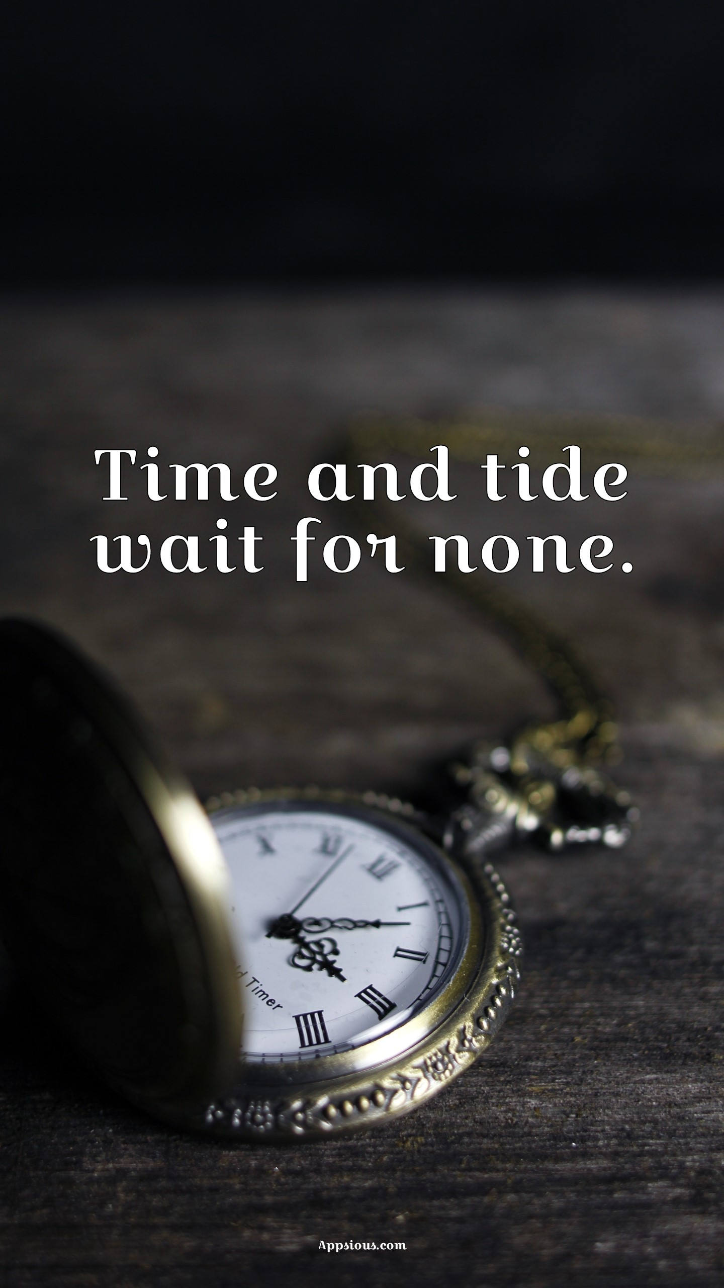 Time and tide wait for none.