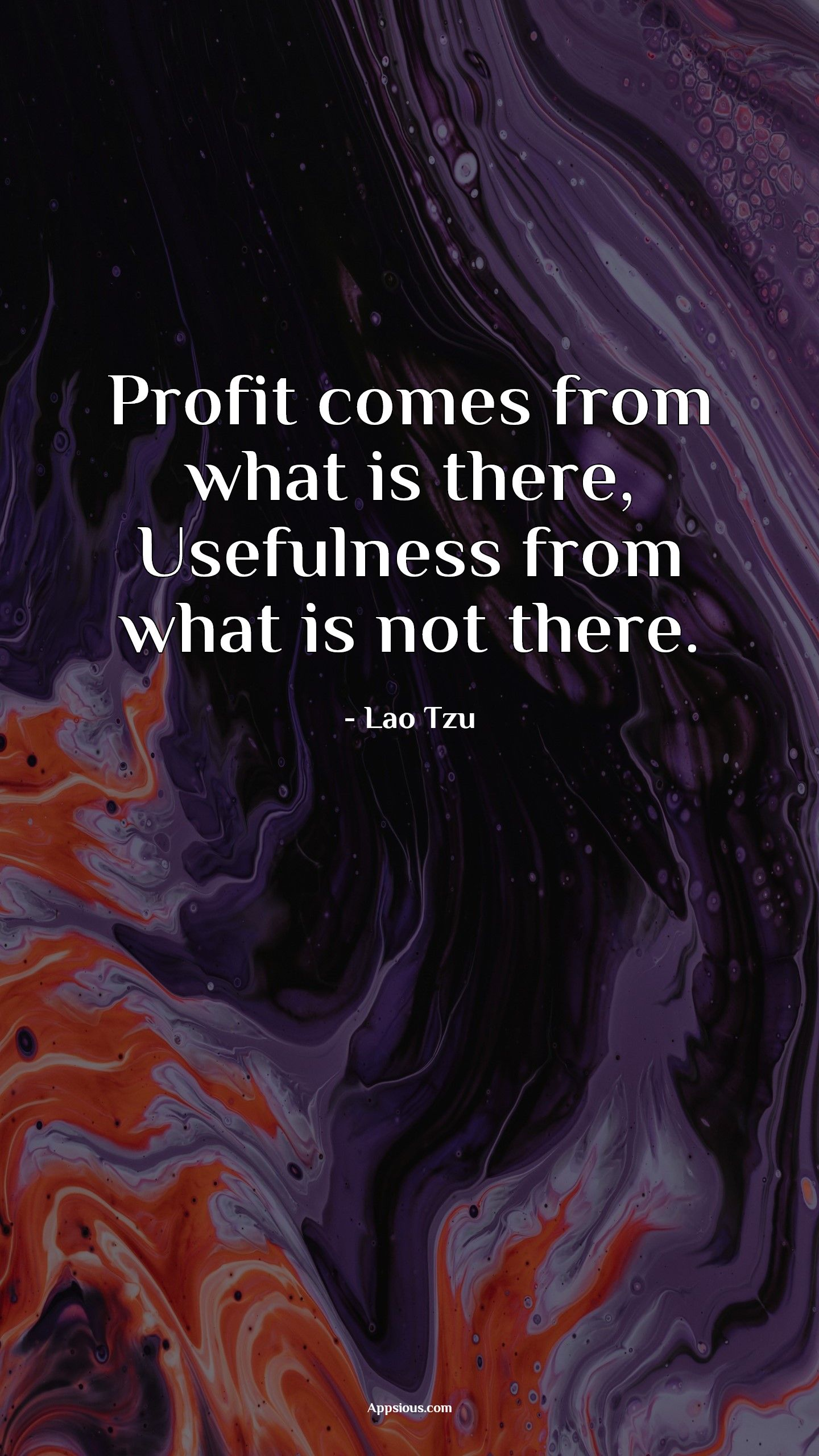 Profit comes from what is there, Usefulness from what is not there.