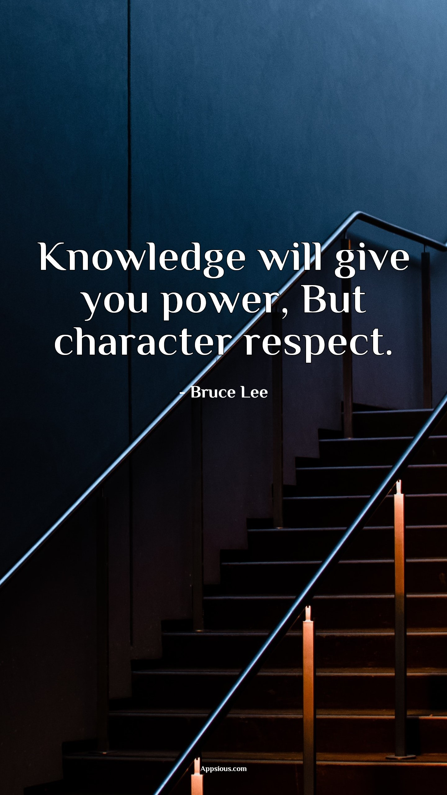 Knowledge will give you power, But character respect.