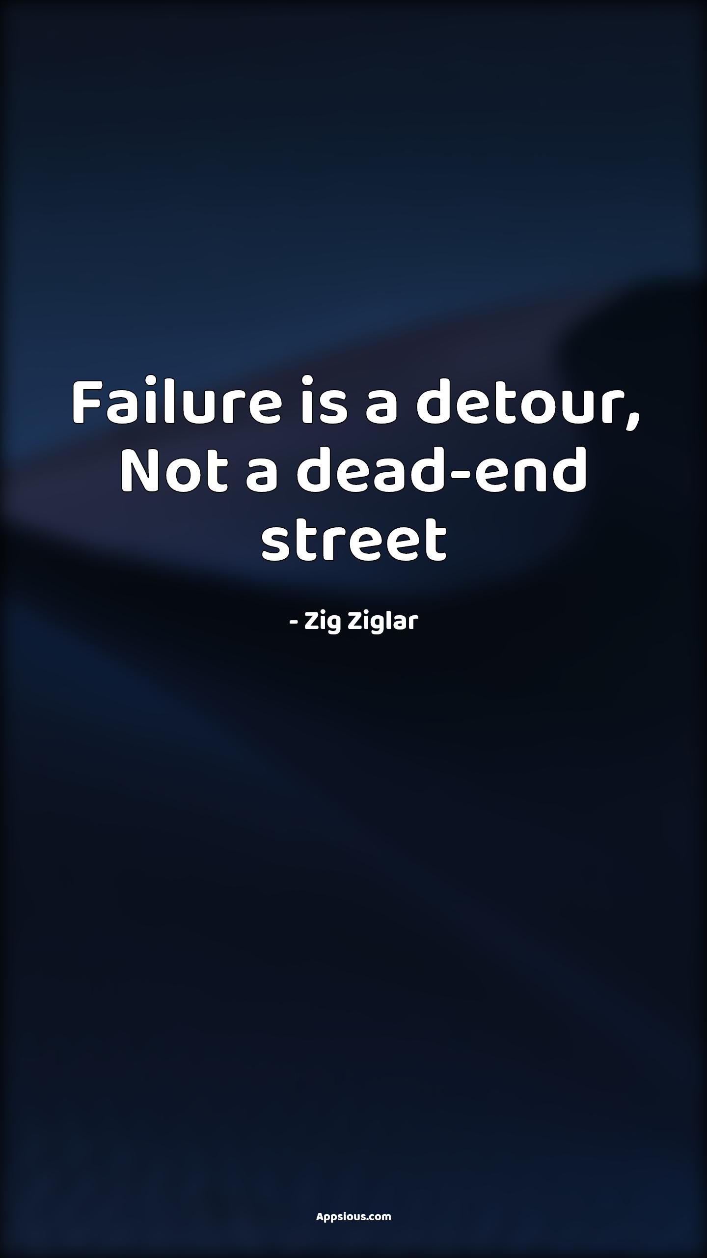 Failure is a detour, Not a dead-end street