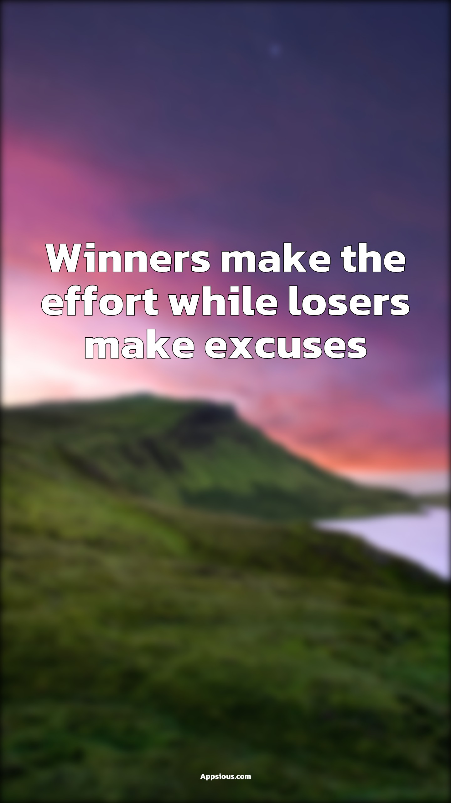 Winners make the effort while losers make excuses