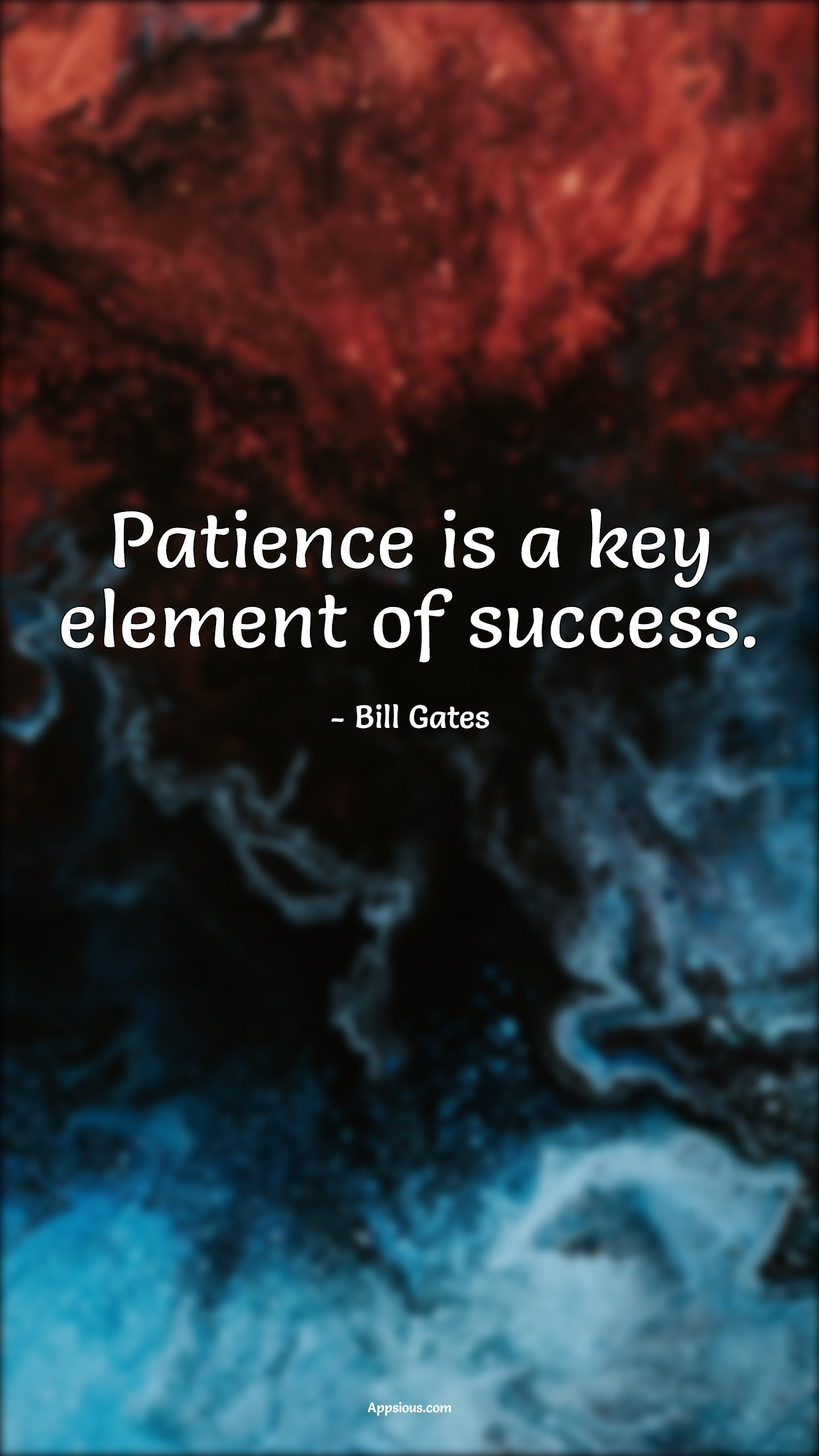 Patience is a key element of success.