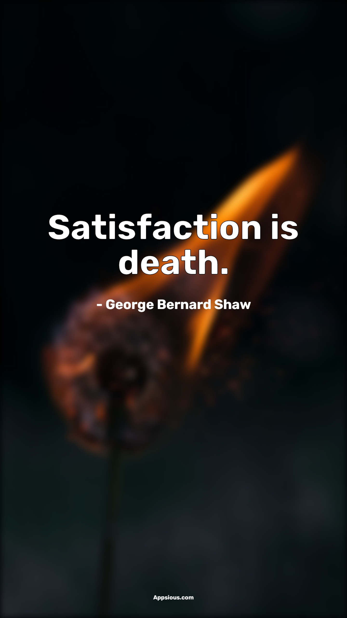 Satisfaction is death.