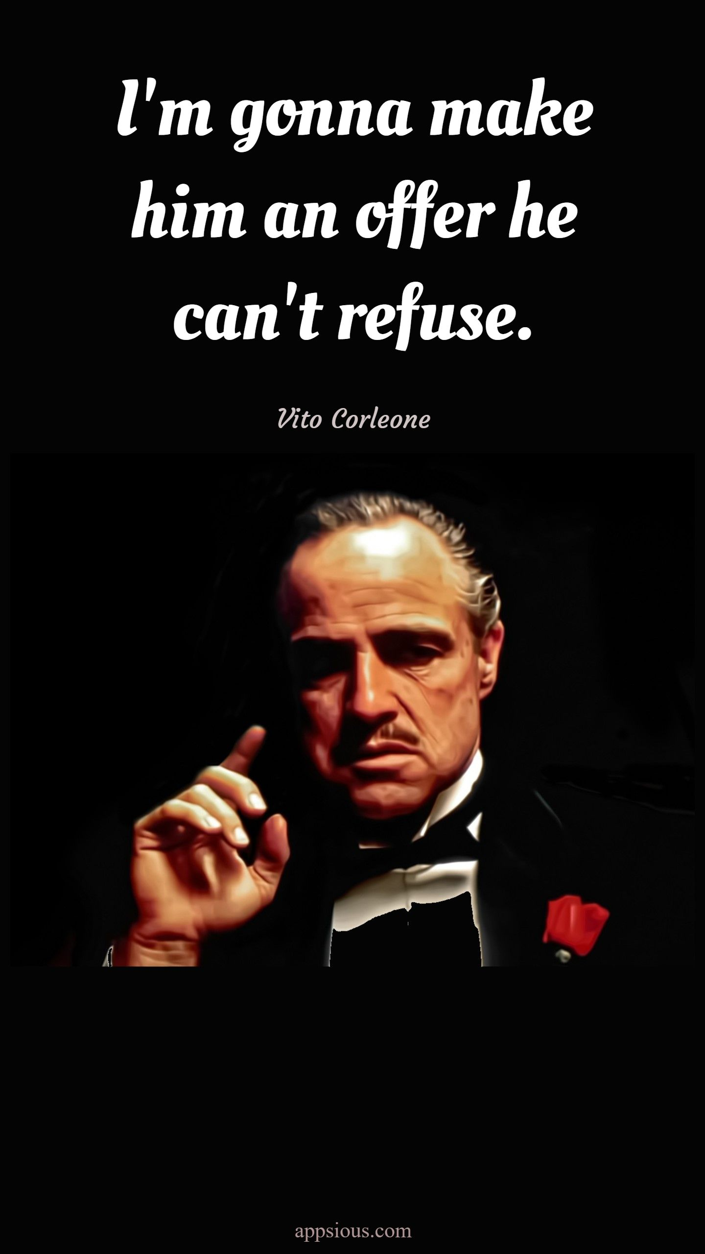 I'm gonna make him an offer he can't refuse.
