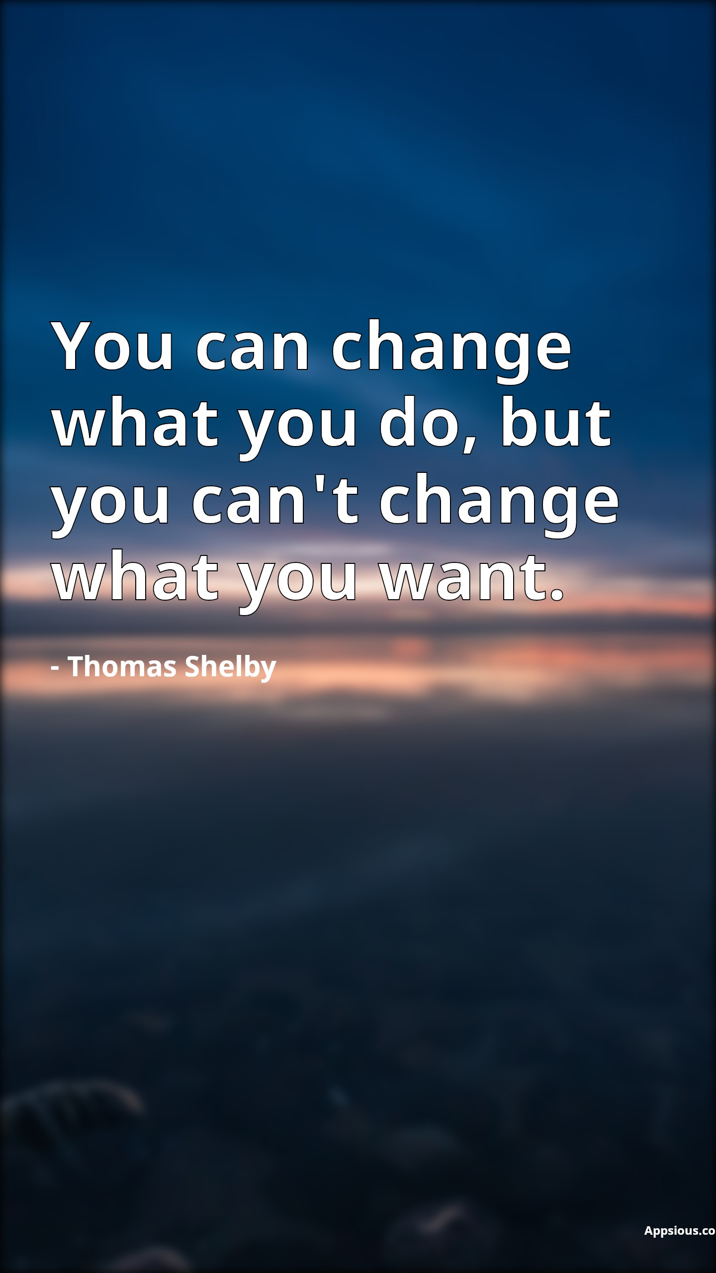 You can change what you do, but you can't change what you want.