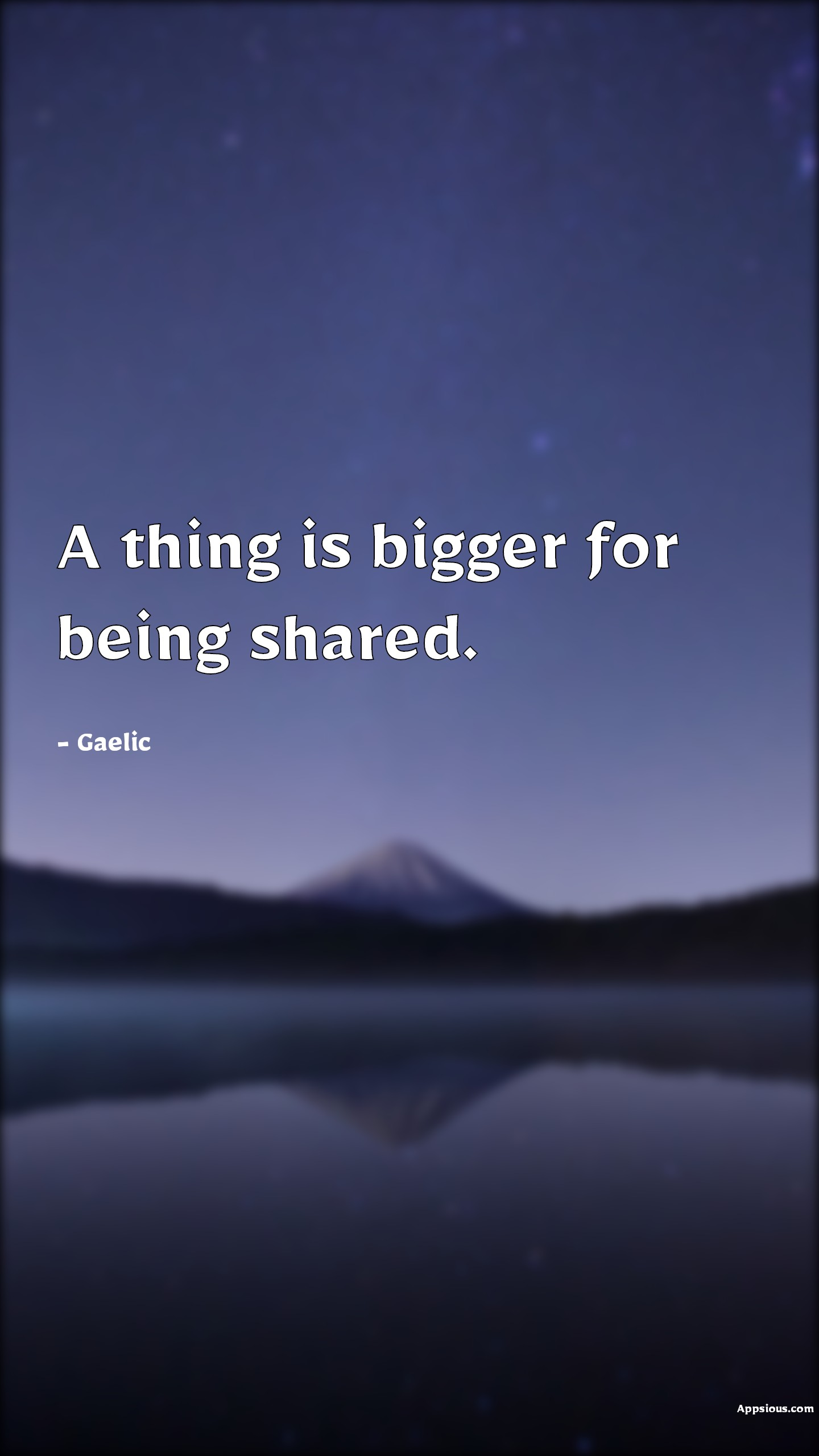 A thing is bigger for being shared.