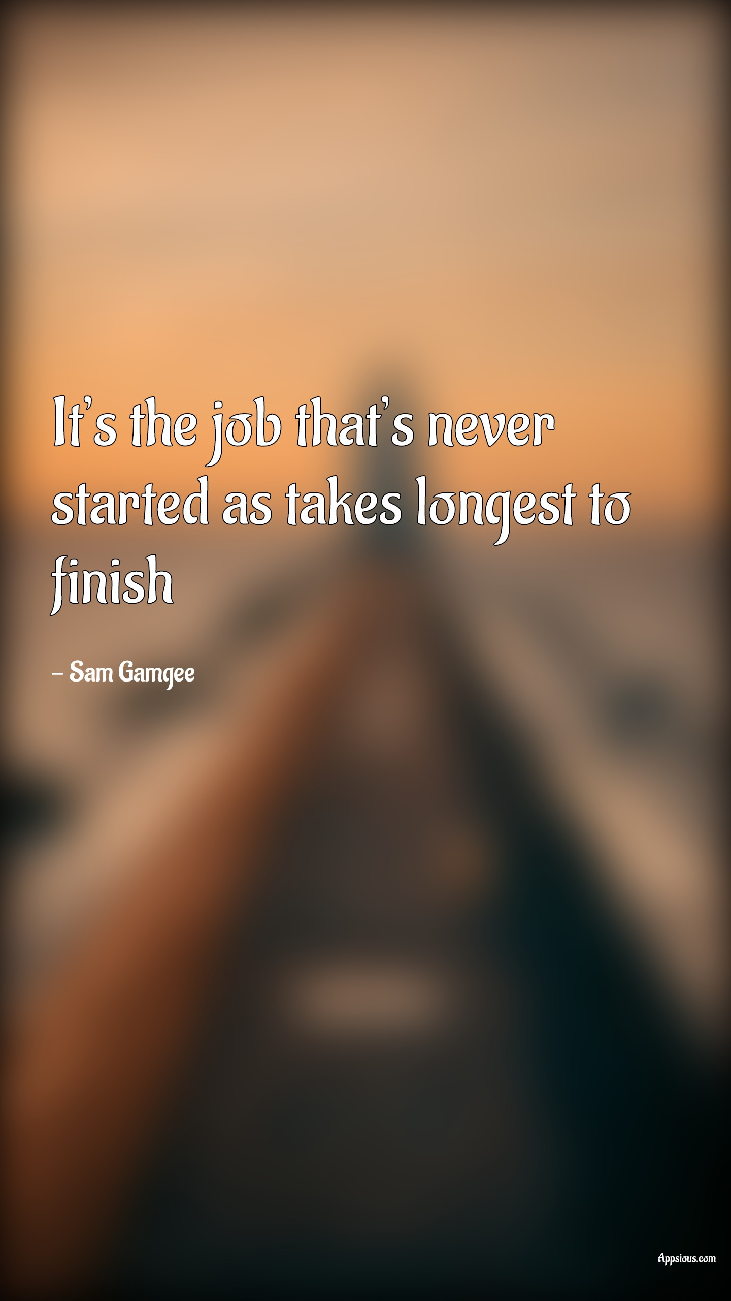 It's the job that's never started as takes longest to finish