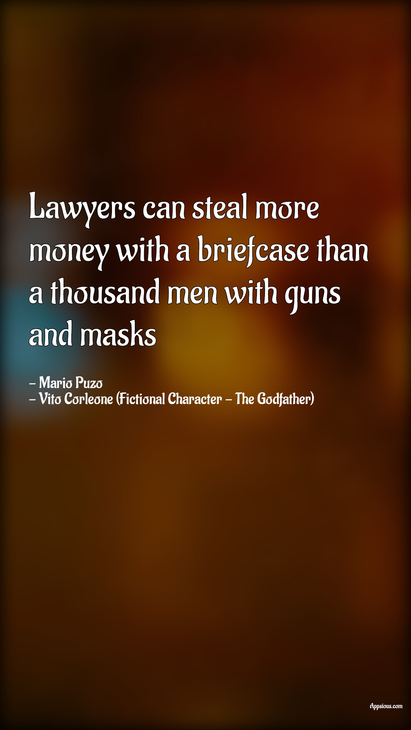 Lawyers can steal more money with a briefcase than a thousand men with guns and masks