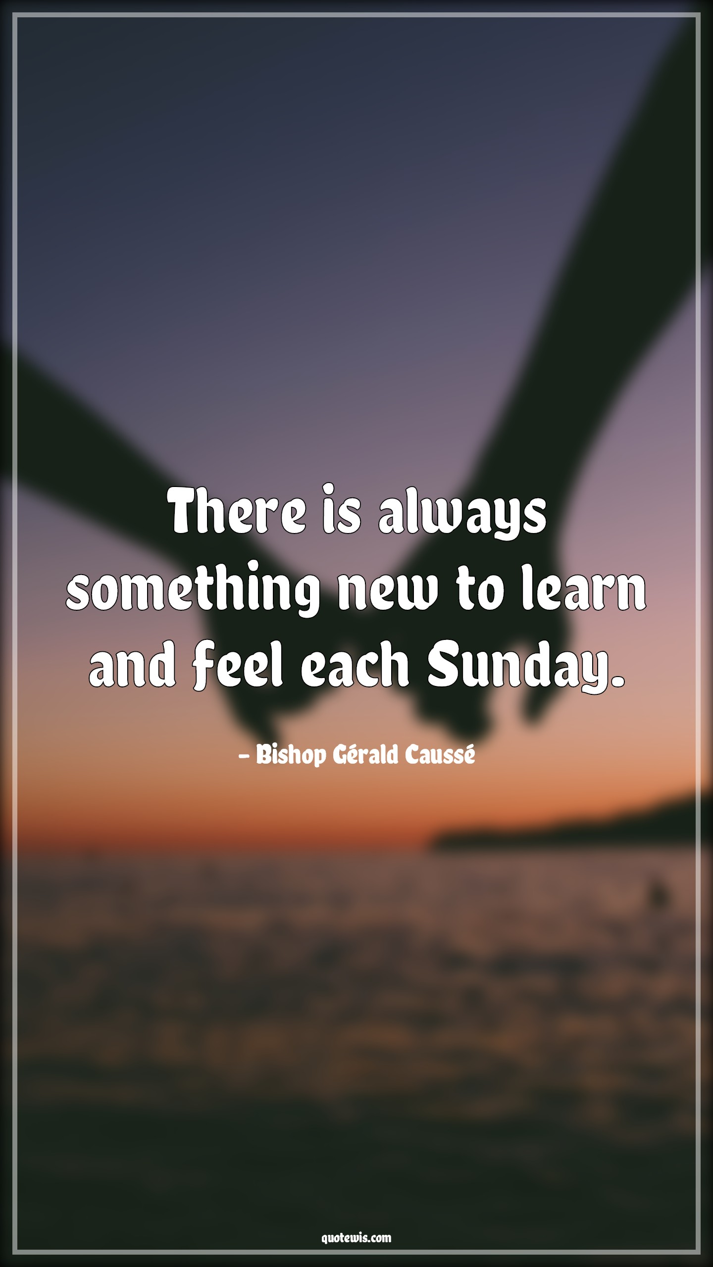 There is always something new to learn and feel each Sunday.