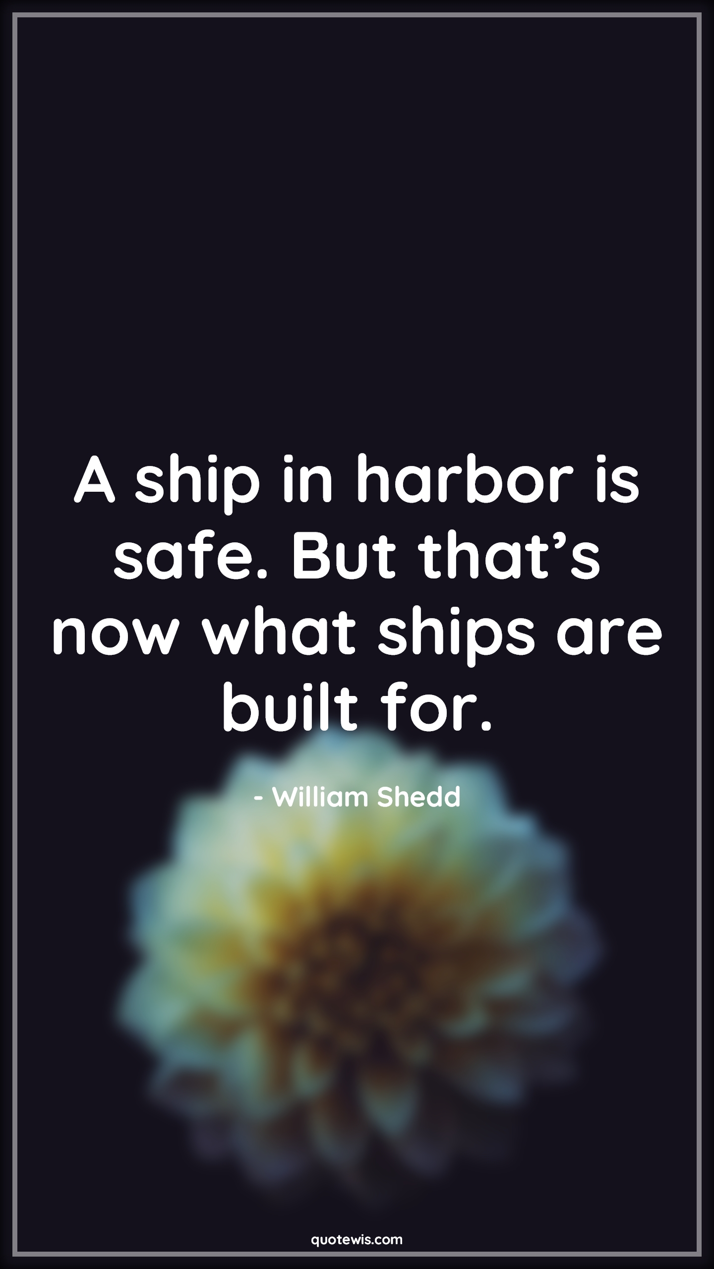 A ship in harbor is safe. But that's now what ships are built for.
